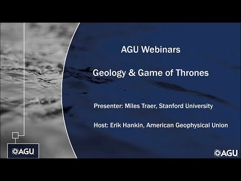 AGU Webinar: Geology and Game of Thrones, Part 1