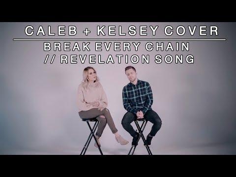 Worship Medley - Break Every Chain / Revelation Song | Caleb + Kelsey Mashup