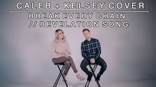 Worship Medley - Break Every Chain / Revelation Song | Caleb + Kelsey Mashup