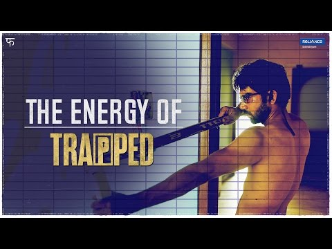 THE ENERGY OF TRAPPED | TRAPPED : IN THEATRES NOW