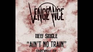 Day of Vengeance - Ain't No Train feat  Martin Luther King jr
