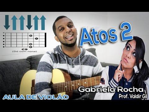 Aula 07# Atos 2 - Gabriela Rocha - Prof. Valdir Gil