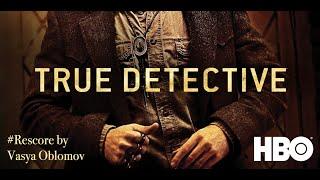 Вася Обломов / #RESCORE 6/ НАСТОЯЩИЙ ДЕТЕКТИВ (TRUE DETECTIVE)