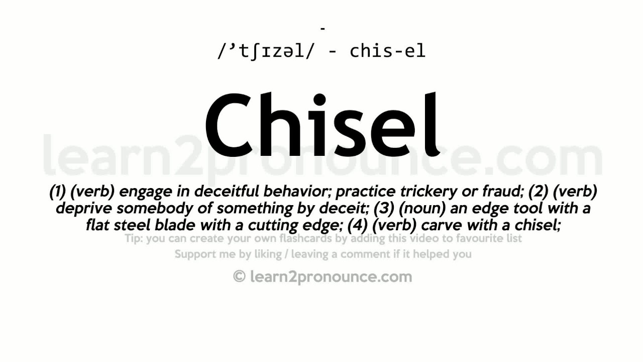 Chisel Pronunciation And Definition