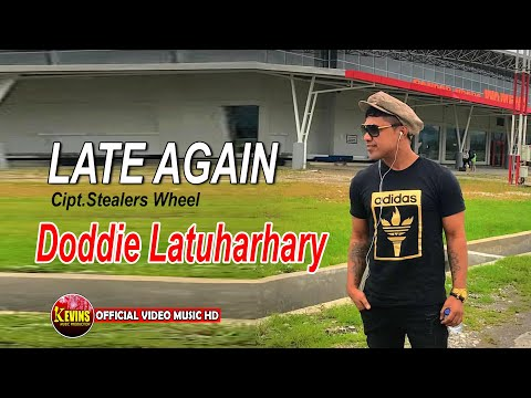 LATE AGAIN - DODDIE LATUHARHARY - KEVINS MUSIC PRO