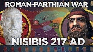 Nisibis 217 AD - Roman–Parthian War DOCUMENTARY