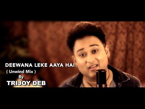 Deewana Leke Aaya Hai By Trijoy Deb