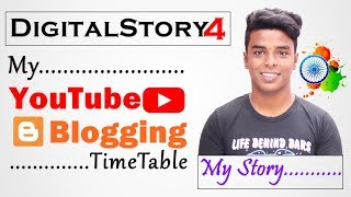 #DigitalStory 4 - My YouTube & Blogging Timetable