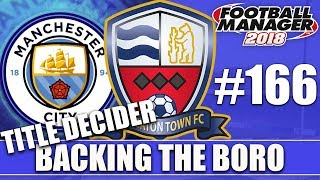 Backing the Boro FM18 | NUNEATON | Part 166 | TITLE DECIDER | Football Manager 2018