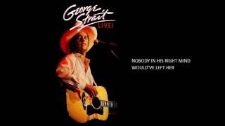 Nobody In His Right Mind Would've Left Her - George Strait Live! 1986 [Audio]