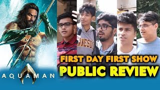 Aquaman PUBLIC REVIEW (INDIA) | First Day First Show | Jason Momoa | DC Film