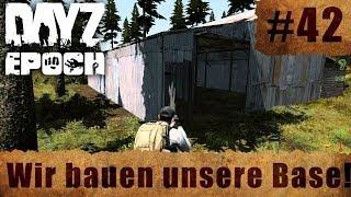 Dayz #42 - Wir Bauen Unsere Base! - Epoch Mod - Trading Posts [hd] [german]
