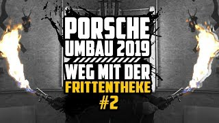 HOLYHALL | DER PORSCHE UMBAU 2019 | WEG MIT DER FRITTENTHEKE | #2