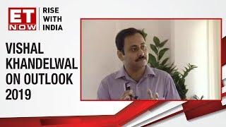 Safal Niveshak's Vishal Khandelwal speaks to ET Now on Outlook 2019