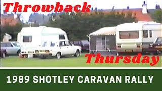 Suffolk Centre CARAVAN RALLY at Shotley in June 1989   Throwback Thursday October 2020   Ep307