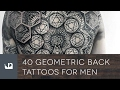 40 Geometric Back Tattoos For Men