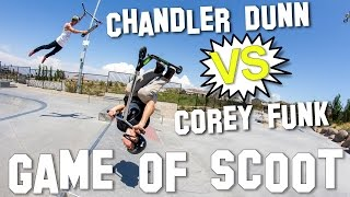 Corey Funk VS Chandler Dunn - Game of S.C.O.O.T │ The Vault Pro Scooters