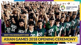 Why You Shouldn't Miss Asian Games 2018 Opening Ceremony
