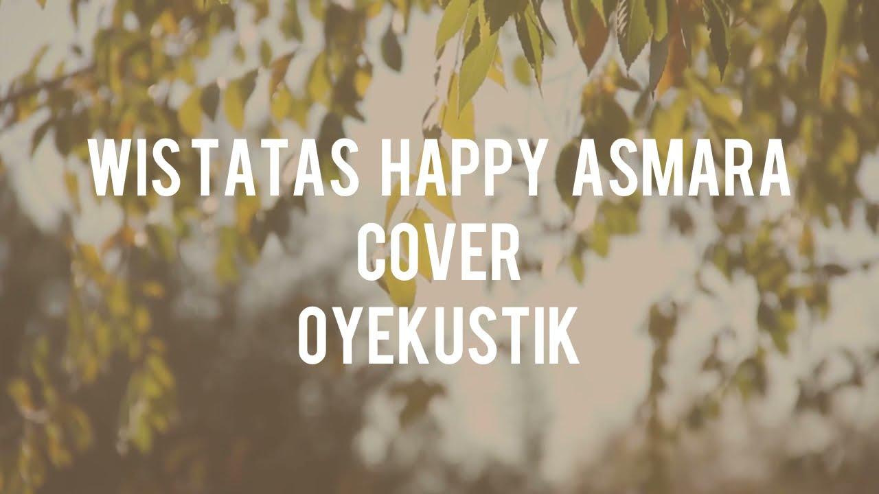 WES TATAS - HAPPY ASMARA cover OYEKUSTIK (lirik video)