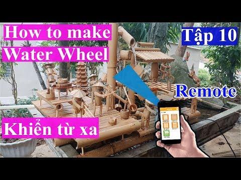 How To Make Water Wheel From Bamboo With Remote Control -Guồng Nước Bằng Tre Điều Khiển Từ Xa