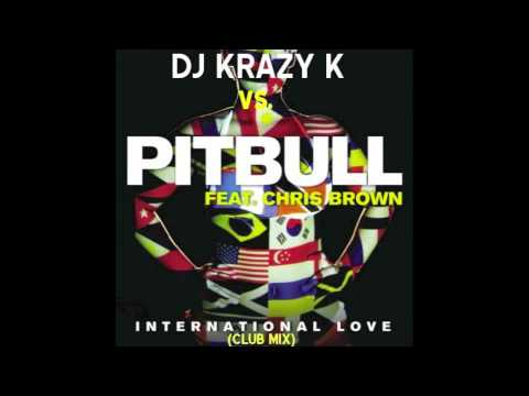 Pitbull ft. Chris Brown - International Love (Krazy K Dirty Dutch Remix)