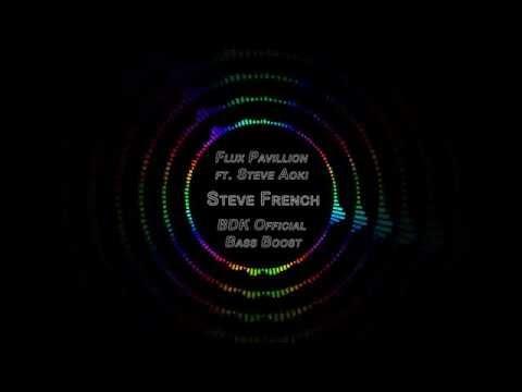 Flux Pavilion - Steve French ft. Steve Aoki (BDK Official Bass Boost)