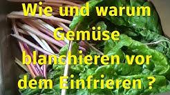 Wie und warum Gemüse blanchieren vor dem Einfrieren???