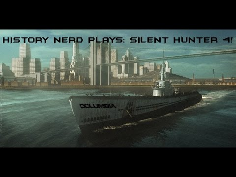 Let's Play: Silent Hunter 4 Part 1 [It's like we're rookies all over again]