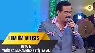 Usta & Yetiş Ya Muhammed Yetiş Ya Ali | İbrahim Tatlıses | İbo Show Canlı Peformans