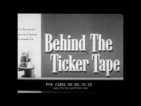 "WALL STREET HISTORIC FILM  NEW YORK STOCK EXCHANGE ""BEHIND THE TICKER TAPE"" 72892"