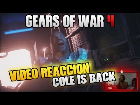GEARS OF WAR 4 | COLE REGRESA!! | VIDEO REACCION | TRAILER