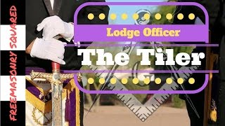 Masonic Lodge Officers: The Tiler/Tyler