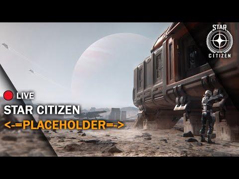 👾 Star Citizen: -=PLACEHOLDER=- | 3.7.2 LIVE | Стрим