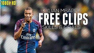 Kylian Mbappé ● Free Clips ● Skills & Goals ●  2018 HD