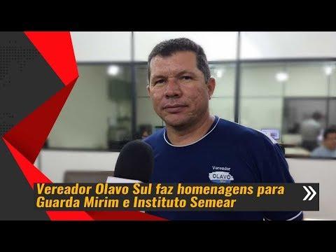 Vereador Olavo Sul Faz Homenagens Para Guarda Mirim E Instituto Semear