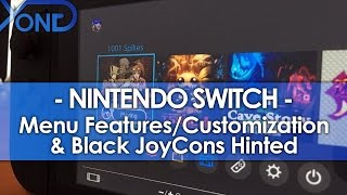 Nintendo Switch - Menu Features/Customization & Black JoyCons Hinted