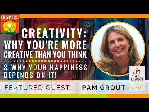 🌟 PAM GROUT Why You're More Creative Than You Think! & Why Your Happiness Depends On It | Art & Soul