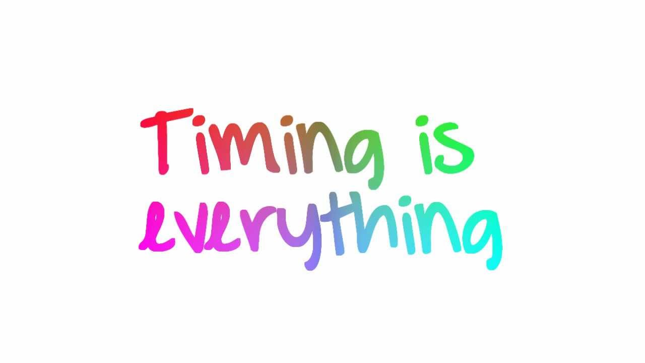 Image result for timing is everything