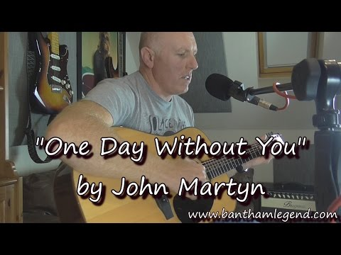 One Day Without You - John Martyn - Bantham Legend cover