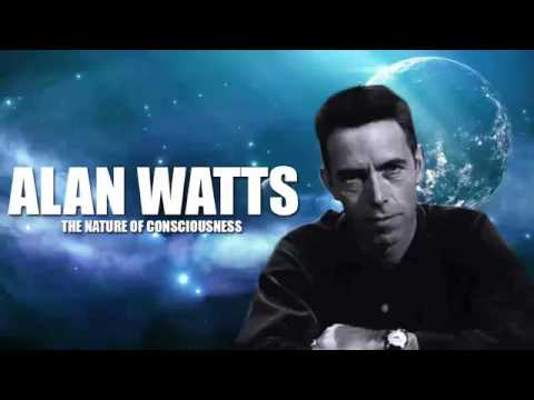 ALAN WATTS   THE NATURE OF CONSCIOUSNESS