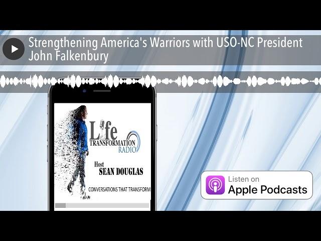 Strengthening America's Warriors with USO-NC President John Falkenbury
