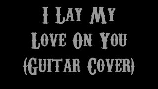 I Lay My Love On you - Westlife (Guitar Cover With Lyrics & Chords)