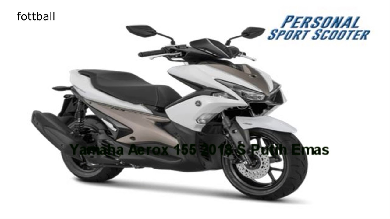 Harga Spesifikasi Warna Yamaha Aerox 155 Cc 2018 Youtube