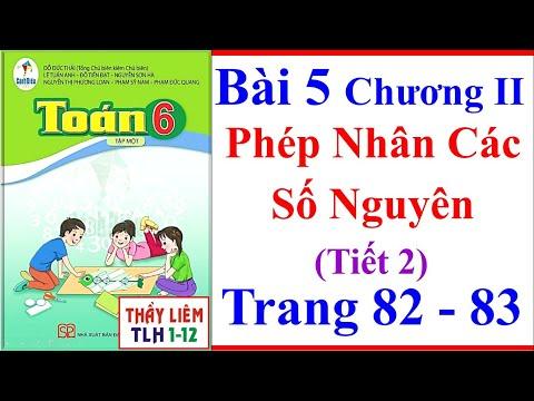 Toán Lớp 6 Bài 5 Tiết 2 Chương 2 | Phép Nhân Các Số Nguyên | Trang 82 - 83 | Sách Cánh Diều
