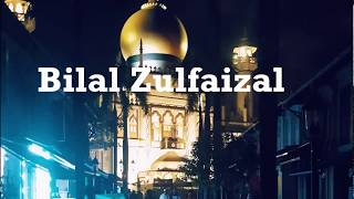 Adhan by Bilal Zulfa of Sultan Mosque, Singapore