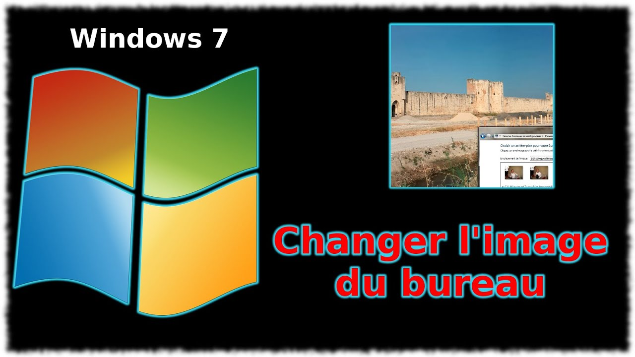 tuto windows 7 changer l 39 image du bureau youtube. Black Bedroom Furniture Sets. Home Design Ideas