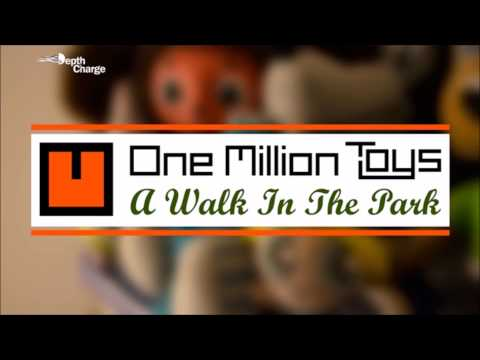 One Million Toys - A Walk In The Park [Depth Charge Set 005]