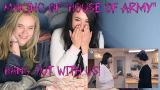 """Hang Out With Us!: Making of """"House of Army"""""""