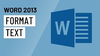 Word 2013: Formatting Text