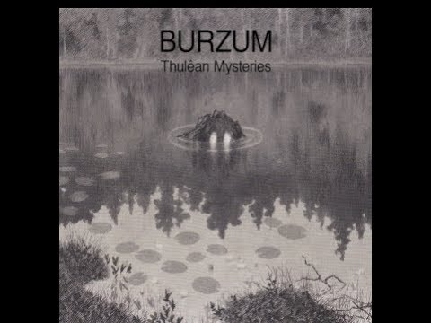 Burzum release new album Thulêan Mysteries, 23 songs title track now out